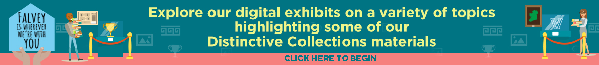 Explore our Digital Exhibits on a variety of topics highlighting some of our Distinctive Collections materials.