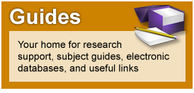 Guides: Your home for research support, subject guides, electronic databases, and useful links